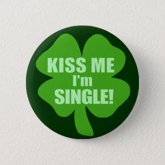 Badge Embrassez-moi que je suis célibataire