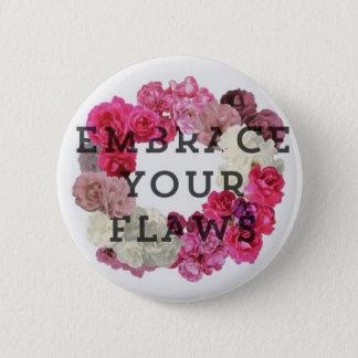 Badge Embrassez votre Pin de failles
