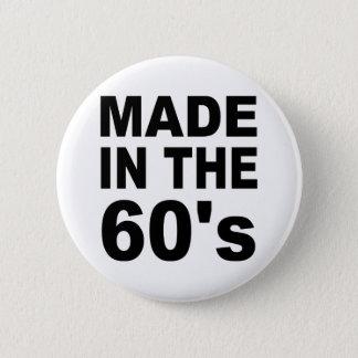 Badge Fait pendant les années 60 - anniversaire
