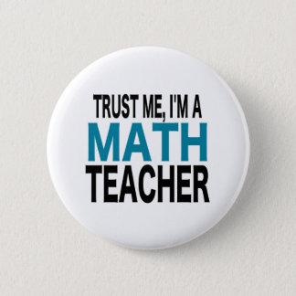 Badge Faites- confiancemoi, je suis un professeur de