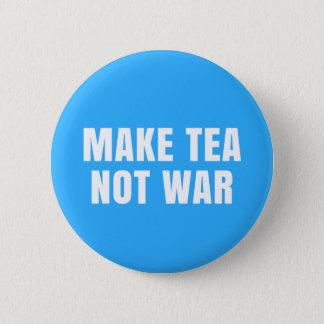 Badge Faites le thé ne pas lutter - insigne de Pin de