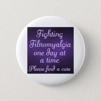 Badge Fibromyalgie de combat - un jour à la fois