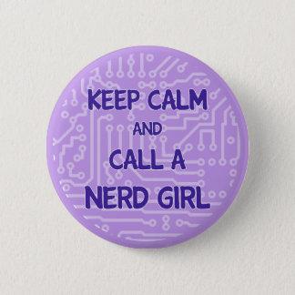 Badge Gardez le calme et appelez un bouton nerd de fille
