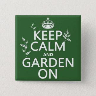 Badge Gardez le calme et le jardin dessus - toutes les