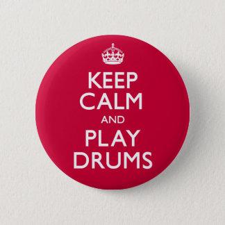 Badge Gardez le calme et le jeu bat du tambour