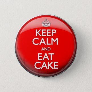 Badge Gardez le calme et mangez le gâteau (continuez)