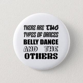 Badge Il y a deux types de danse de ventre de danse et