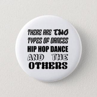 Badge Il y a deux types de hip hop et de d'autres de