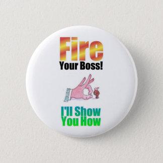 """Badge Insigne de bouton """"mettez le feu à votre patron"""""""
