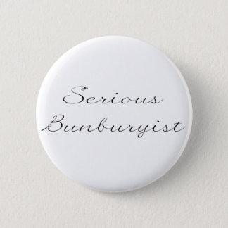 """Badge Insigne """"de Bunburyist sérieux"""""""