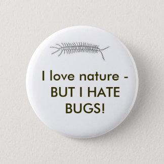 Badge J'aime la nature - MAIS JE DÉTESTE DES INSECTES !