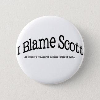 Badge Je blâme Scott