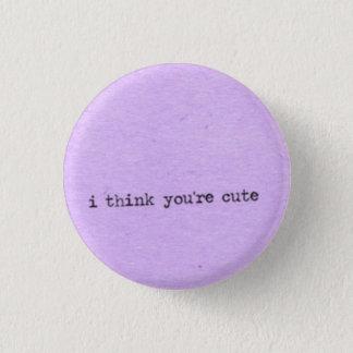 Badge Je pense que vous êtes mignons