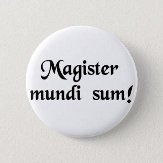 Badge Je suis le maître de l'univers !