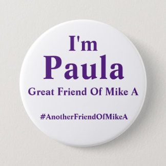 Badge Je suis Paula - grande amie de Mike A