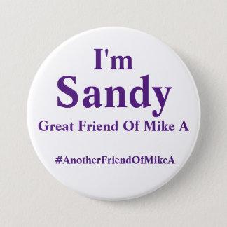Badge Je suis Sandy - grande amie de Mike A