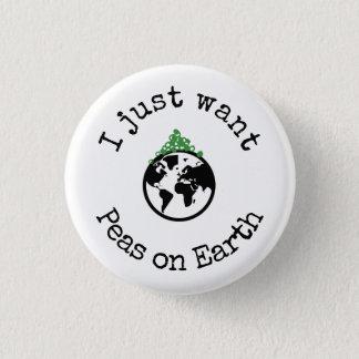 Badge Je veux juste des pois sur le bouton de la terre
