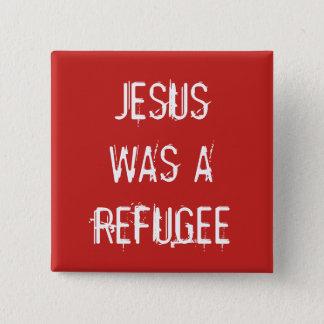 Badge Jésus était un bouton de réfugié