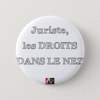 Badge Juriste, les DROITS DANS LE NEZ - Jeux de Mots
