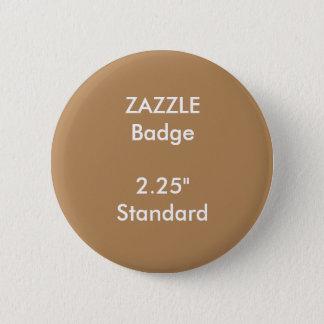 """Badge La coutume de ZAZZLE a imprimé 2,25"""" insigne rond"""