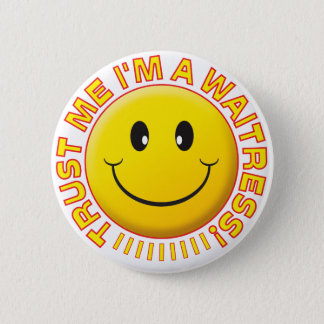 Badge La serveuse me font confiance souriant