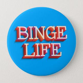 """Badge La """"vie d'excès"""" bouton rond de 4 pouces"""