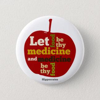 Badge laissez la nourriture être thy médecine et la