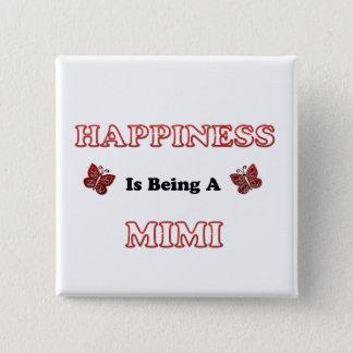Badge Le bonheur est A Mimi