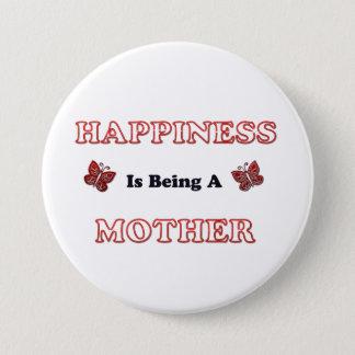 Badge Le bonheur est une mère