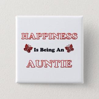 Badge Le bonheur est une tante