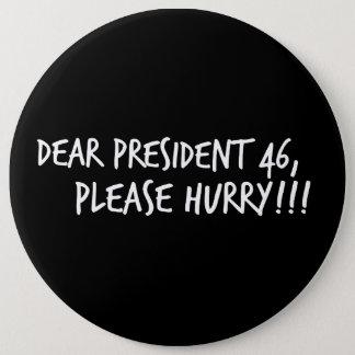 Badge Le cher président 46, se dépêchent svp ! !