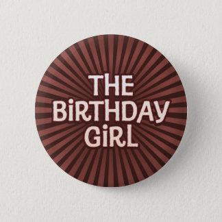 Badge Le chocolat fonctionne la fille d'anniversaire
