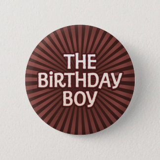 Badge Le chocolat fonctionne le garçon d'anniversaire