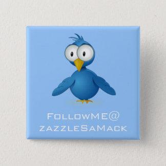 Badge Le gazouillement me suivent @ votre nom