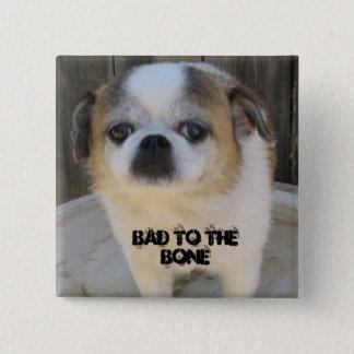 Badge Le mauvais à l'os