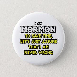 Badge Le mormon… supposent que je n'ai jamais tort