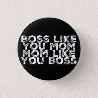 Badge Le patron vous aiment maman