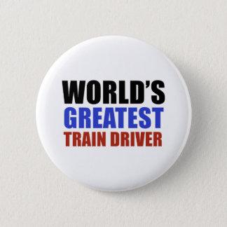 Badge Le plus grand CONDUCTEUR du TRAIN du monde
