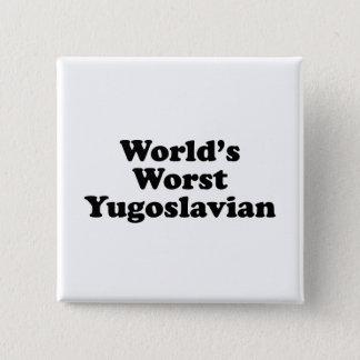Badge Le plus mauvais Yougoslave du monde