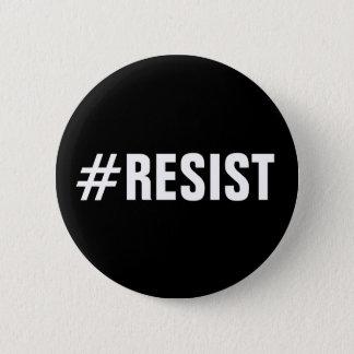Badge le #Resist, texte blanc audacieux sur le noir,