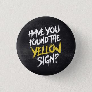 Badge Le Roi In Yellow Have You a trouvé le signe jaune