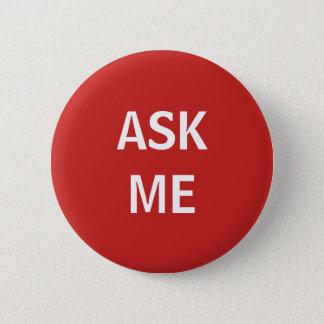 Badge Le rouge et le blanc me demandent le bouton