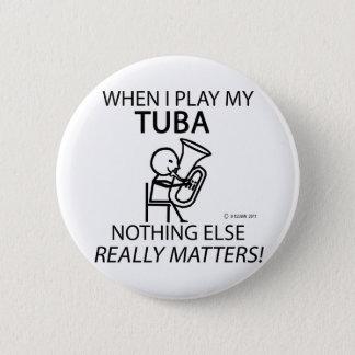 Badge Le tuba rien d'autre importe