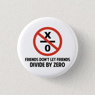 Badge Les amis ne se divisent pas par zéro