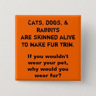 Badge Les chats, les chiens, et les lapins sont vivants