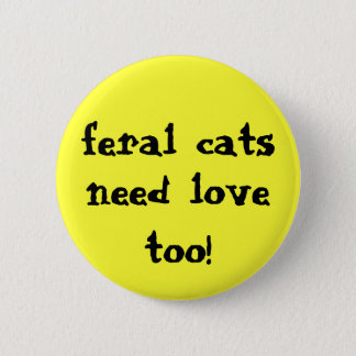 Badge les chats sauvages ont besoin d'amour aussi !