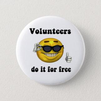 Badge Les volontaires le font pour libre