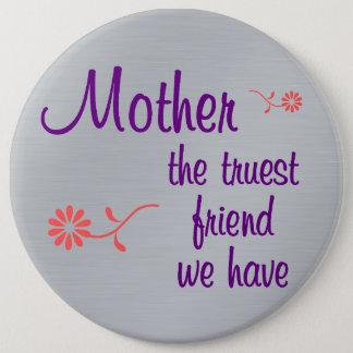 Badge Ma mère est l'amie la plus vraie que j'ai
