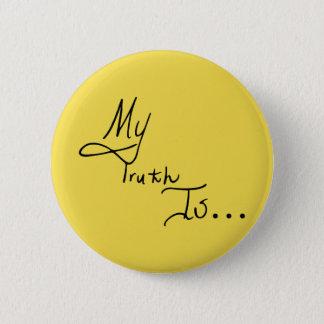 Badge Ma vérité est… bouton