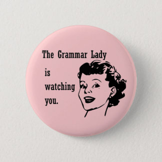 Badge Madame Watching Buttons de grammaire